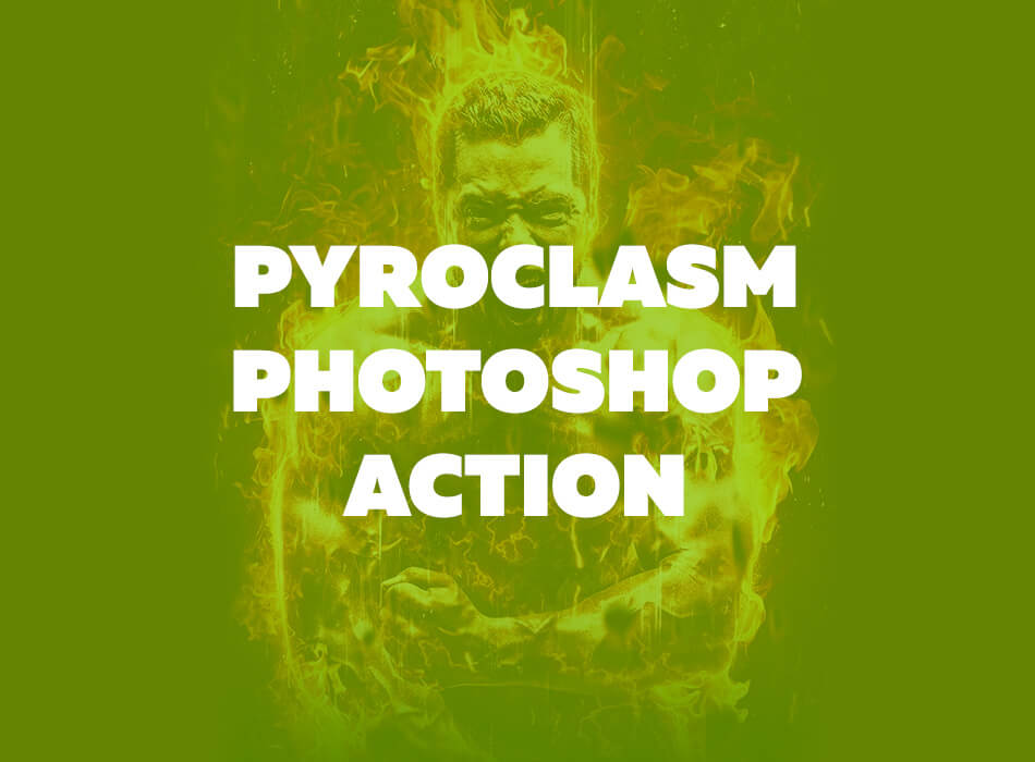 Pyroclasm Photoshop Action