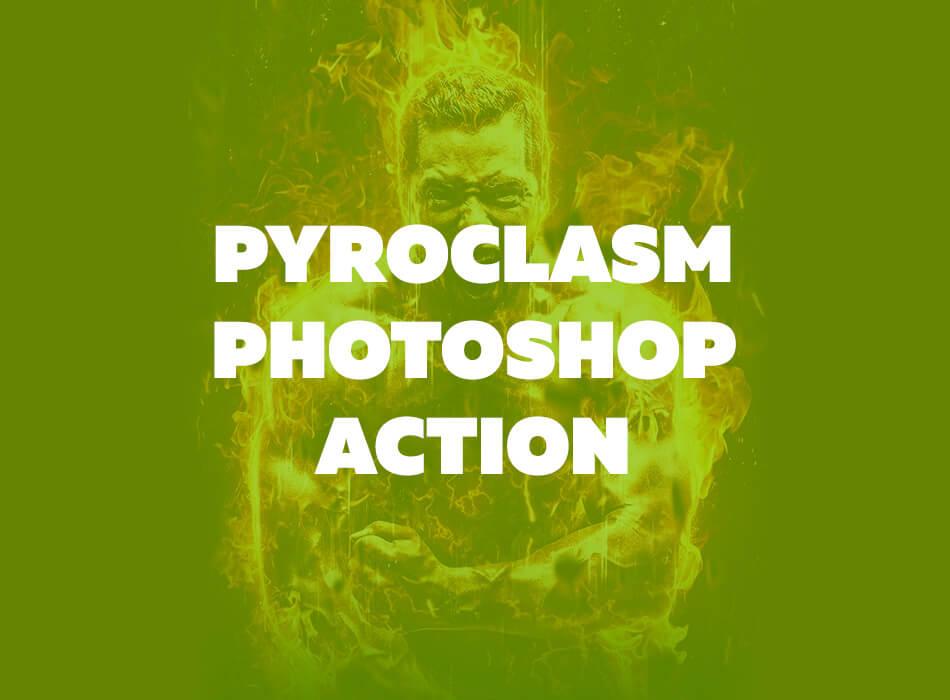 Pyroclasm Photoshop Action