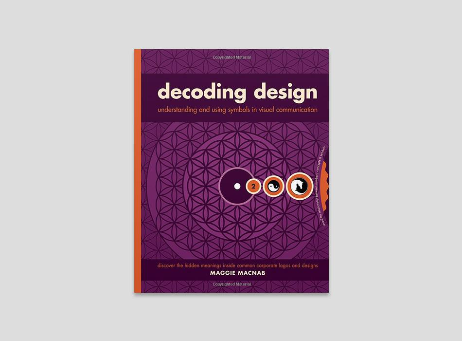 Decoding Design Understanding And Using Symbols in Visual Communication.